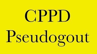 Pathology: CPPD Calcium Pyrophosphate Deposition Disease - Pseudogout -