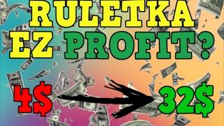 Ruletka #1 - 4$ = 32$ EZ PROFIT?!