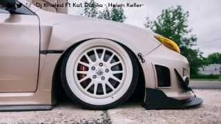 Dj Khaled ft. Kat Dahlia - Helen Keller