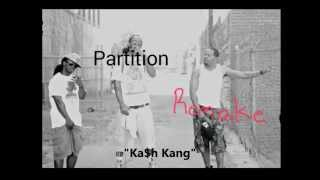 "Ka$h Kang! ""Partition"" Remake!"