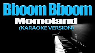 Bboom Bboom - Momoland (KARAOKE VERSION)