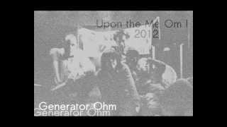 Generator Ohm - Devout, Devour (Upon the Me Om I - 2012)