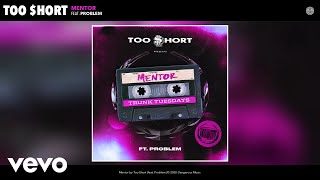 Too $hort - Mentor (ft. Problem)