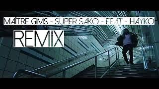 Maître Gims : Mi Gna - Super Sako - Hayko (Remix) 2018