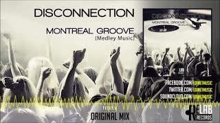 Disconnection - Montreal Groove (Medley Music) (Original Mix) - Official Preview (Relab Records)