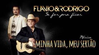 Flavio e Rodrigo - Minha Vida, Meu Sertão