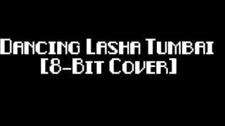 Dancing Lasha Tumbai [8 Bit Cover]