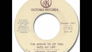 Freddie Waters - I'm Afraid To Let You Into My Life
