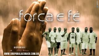 Força e Fé - Grupo BalacoBaco 2014