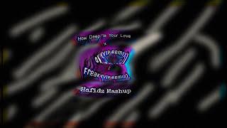 Calvin Harris - How Deep Is Your Love x Freak (VIP Remix) (Hafidz Mashup)