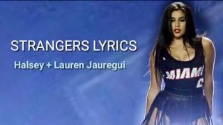 STRANGERS LYRICS - HALSEY FT. LAUREN JAUREGUI