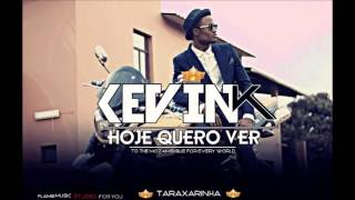 Kevin K - Hoje Quero Ver