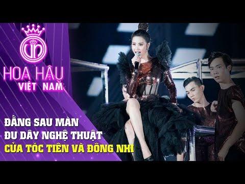 Hoa hậu Việt Nam | Đằng sau màn đu dây nghệ thuật của Tóc Tiên và Đông Nhi