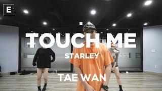 TAE WAN CLASS | TOUCH ME - STARLEY | E DANCE STUDIO | 이댄스학원 얼반댄스 댄스학원