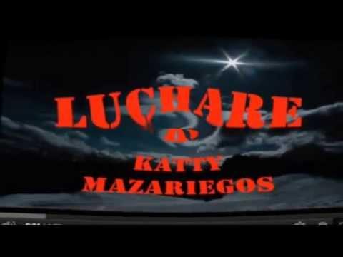 Luchare de Katty Mazariegos Letra y Video