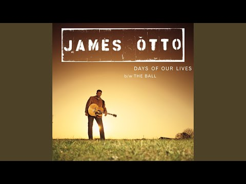 Days Of Our Lives de James Otto Letra y Video