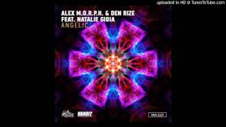 Alex M.O.R.P.H And Den Rize Feat. Natalie Gioia-Angelic (Radio Edit)