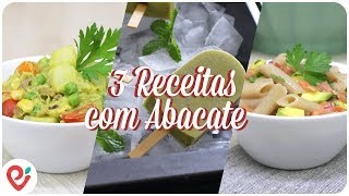 3 Receitas fáceis com Abacate (Salada, Macarrão e Picolé)