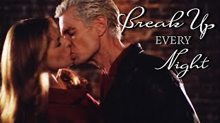 Spike and Buffy - Break Up Every Night