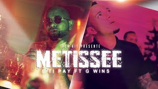 Tipay ft G-Wins -  Metissee (Run Hit)