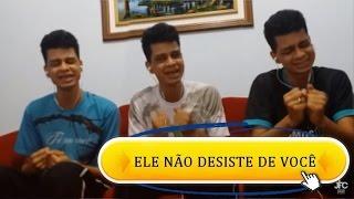 Clones cantam juntos - Ele não desiste de você - Marquinhos Gomes