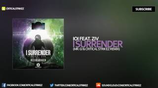 IOI - I Surrender [feat. ZIV] (Mr. G! & Critical Strikez Remix)