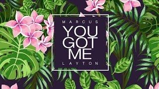 MARCUS LAYTON - You Got Me - official lyric video