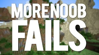 Minecraft: 10 MORE Noob fails and Mistakes!