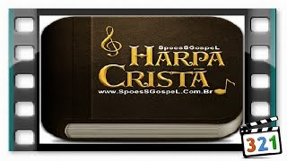HINO DA HARPA CRISTÃ 254 Mais Perto de Jesus