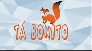 TÁ BONITO - Paródia DESPACITO
