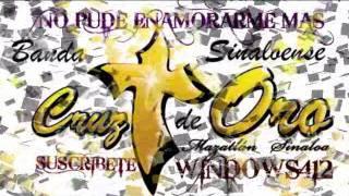 No Pude Enamorarme Mas - Banda Cruz De Oro [Promo 2011]