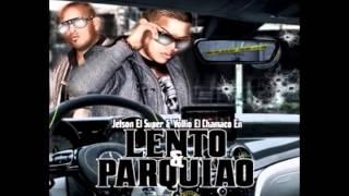 Julio Voltio Ft Jetson El Super - Lento & Parquiao