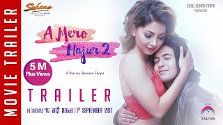New Nepali Movie -2017/2074| Official Trailer|A Mero Hajur 2| Ft.Samragyee R L Shah,Salin Man Baniya