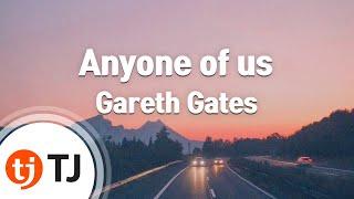 [TJ노래방] Anyone of us(Stupid mistake) - Gareth Gates  / TJ Karaoke