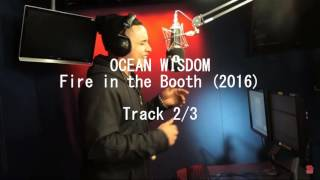 Ocean Wisdom - TRACK 2/3 - Fire in the Booth (2016) - Radio1Xtra