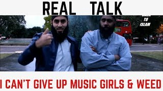 "DAWAH MAN Q&A ""HOW DO I GIVE UP, MUSIC, GIRLS AND  WEED"""