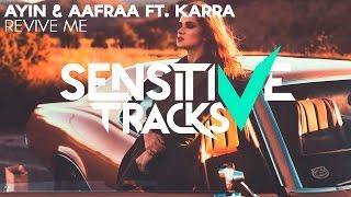 Ayin & AAfrAA feat. KARRA - Revive Me