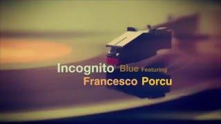 Incognito blue Ft Francesco Porcu (Prog Rock)