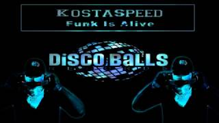 KostaSpeed-Funk is Alive (Original Mix) Disco Ball Records Preview