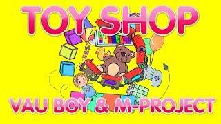 Vau Boy & M-Project - Toy Shop
