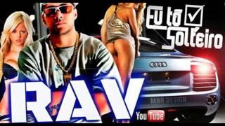 R.A.V - Eu to Solteiro ((Audio 2016))