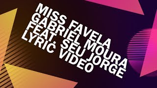 "Gabriel Moura feat. Seu Jorge ""Miss Favela"" (Lyric Video)"