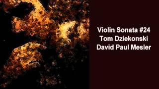 Violin Sonata #24 -- Tom Dziekonski, David Paul Mesler