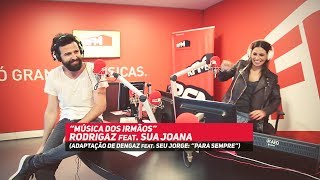[RFM] Música dos Irmãos - Rodrigaz feat. Sua Joana (Para Sempre)