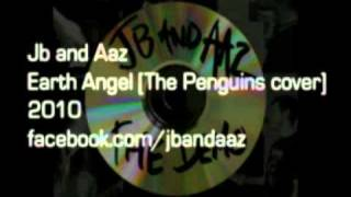 Jb and Aaz - Earth Angel [The Penguins cover]