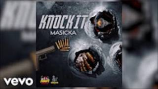 Masicka - Knock It ( Clean )