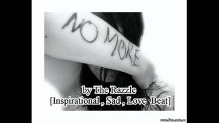 No More by The Razzle [Sad, Inspirational, Love Beat]