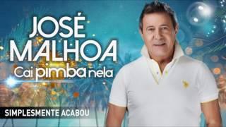 José Malhoa - Simplesmente acabou