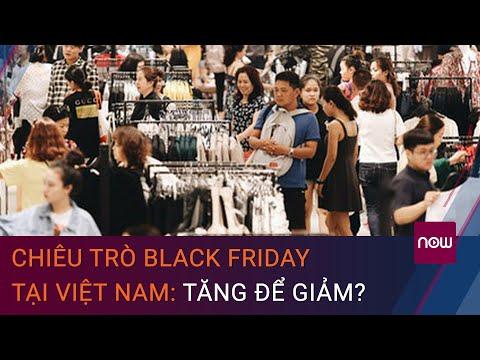 Chiêu trò Black Friday tại Việt Nam: Tăng để giảm?