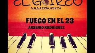 ARSENIO RODRIGUEZ - FUEGO EN EL 23